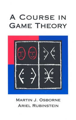A Course in Game Theory By Osborne, Martin J./ Rubinstein, Ariel